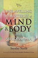 Unravelling the Mysteries of Mind & Body Through Abhidhamma [並行輸入品]
