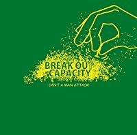 BREAK OUT CAPACITY