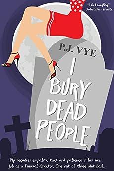 I Bury Dead People by [Vye, PJ]