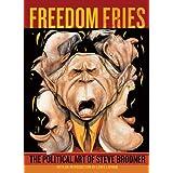 Freedom Fries: The Political Art of Steve Brodner