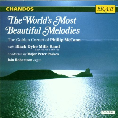 The World's Most Beautiful Melodies - The Golden Cornet of Phillip McCann with Black Dyke Mills Band