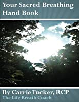 Your Sacred Breathing Hand Book [並行輸入品]
