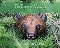 The Bears in My Life: A Collection