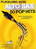 Playalong 50/50: Alto Sax - 50 Pop Hits (Playalong 5050)