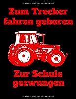 Zum Trecker fahren geboren Zur Schule gezwungen: liniertes A4 Notizbuch mit einem roten Traktor fuer die Schule fuer Schueler und Auszubildende