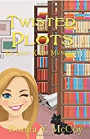 Twisted Plots: Christian cozy mystery (An Amy Kate Mystery)