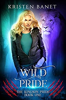 Wild Pride (The Kingson Pride Book 1) by [Banet, Kristen]