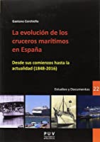 La evolución de los cruceros marítimos en España : desde sus comienzos hasta la actualidad, 1848-2016
