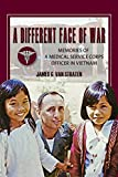 A Different Face of War: Memories Medical Service Corps Officer in Vietnam (North Texas Military Biography and Memoir) Univ North Pr
