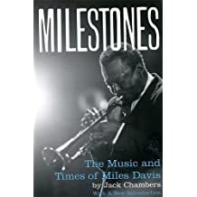 Milestones: The Music And Times Of Miles Davis