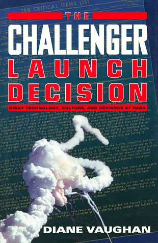 Download The Challenger Launch Decision: Risky Technology, Culture, and Deviance at Nasa 0226851753