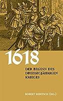 1618. Der Beginn des Dreissigjaehrigen Krieges