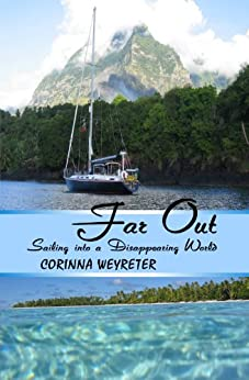 Far Out: Sailing into a Disappearing World by [Weyreter, Corinna]