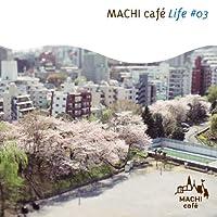 MACHI cafe Life #3