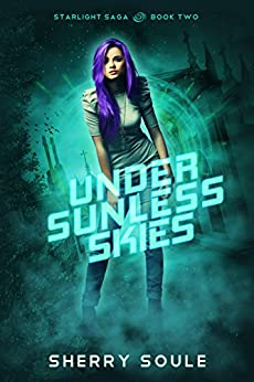 Under Sunless Skies (Starlight Saga Book 2) by [Soule, Sherry]