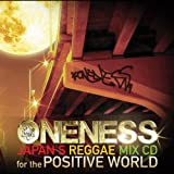 ONENESS-JAPAN'S REGGAE MIX CD-for the POSTIVE WORLD