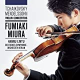 チャイコフスキー&メンデルスゾーン:ヴァイオリン協奏曲