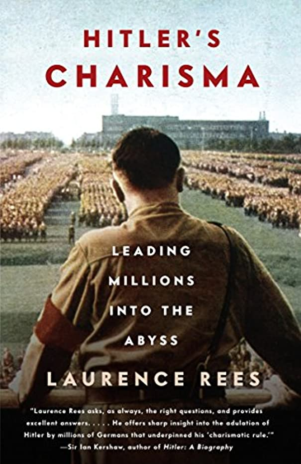天窓教える憂慮すべきHitler's Charisma: Leading Millions into the Abyss