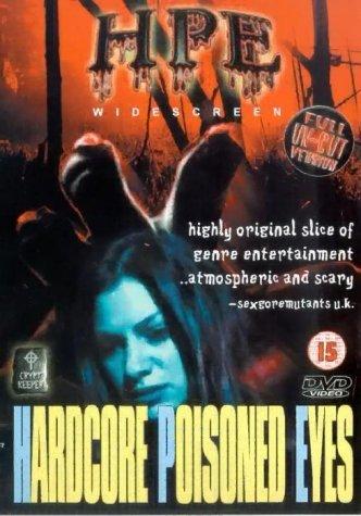 Hardcore Poisoned Eyes [2000] [DVD]