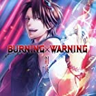 BURNING×WARNING