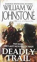 Deadly Trail (Matt Jensen/Last Mountain Man)