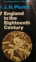 England in the 18th Century: Volume 7 (Hist of England, Penguin)