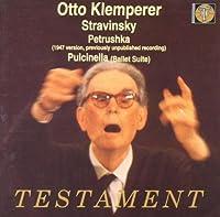 Stravinsky: Petrushka, Pulcinella / Klemperer, Philharmonia (1947 vrsn. prev. unreleased)