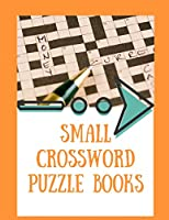 Small Crossword Puzzle Books: Crossword Puzzle Books, If you have to ask, it's too hard for you. Hundreds of Puzzles Plus Techniques to Help You Crack (Martial Arts Puzzles Series)