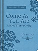 Come As You Are and Find a Place to Belong: Devotional Journal (Circle of Friends)