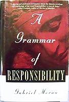 A Grammar of Responsibility