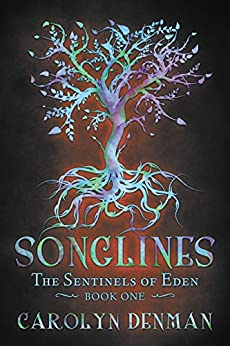 Songlines (The Sentinels of Eden Book 1) by [Denman, Carolyn]
