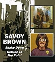 SAVOY BROWN/SHAKE DOWN, GETTING TO THE P by Savoy Brown (2005-12-06)