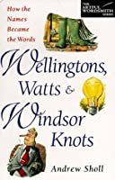 Wellingtons, Watts & Windsor Knots (The Artful Wordsmith Series)