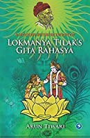 A Modern Interpretation of Lokmanya Tilak's Gita Rahasya