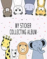 My Sticker Collecting Album: Awesome Cartoon Animals Blank Book Collection, to put stickers in - Drawing, Sketching, Doodling for Girls, Boys, Toddlers, Kids (Creative Journals Notebook for Kids)