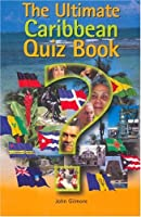 The Ultimate Caribbean Quiz Book