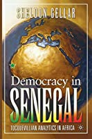 Democracy in Senegal: Tocquevillian Analytics in Africa (Political Evolution and Institutional Change (Hardcover))