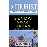 Greater Than a Tourist – Sendai Miyagi Japan: 50 Travel Tips from a Local (English Edition)