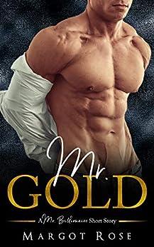 Mr. Gold: A Mr. Billionaire Short Story by [Rose, Margot, Club, Flirt]
