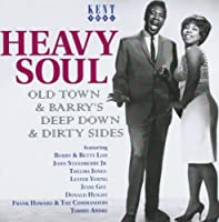 Heavy Soul: Old Town & Barry's Deep Down & Dirty Sides by VARIOUS ARTISTS (2005-11-15)
