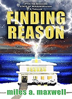 Finding Reason: A Thriller (State Of Reason Mystery, Book 3) by [Maxwell, Miles A.]
