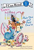 Fancy Nancy: Hair Dos and Hair Don'ts (I Can Read!: Beginning Reading 1)