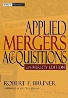 Applied Mergers and Acquisitions, University Edition by Robert F. Bruner(2004-03-22)