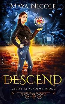 Descend (Celestial Academy Book 2): A Reverse Harem Romance by [Nicole, Maya]