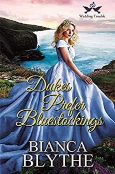Dukes Prefer Bluestockings (Wedding Trouble Book 2) by [Blythe, Bianca]