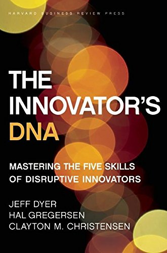 The Innovator's DNA: Mastering the Five Skills of Disruptive Innovatorsの詳細を見る