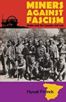 Miners Against Fascism: Wales and the Spanish Civil War