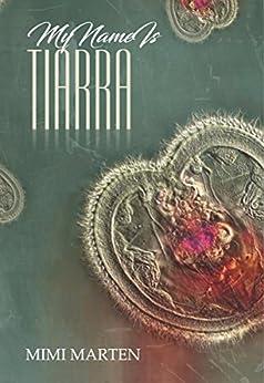 My Name Is Tiarra (Tiarra Series Book 1) by [Marten, Mimi]