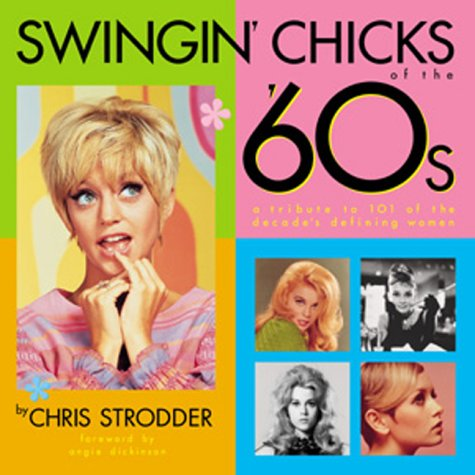 Swingin' Chicks of the 60's: A Tribute to 101 of the Decade's Defining Womenの詳細を見る