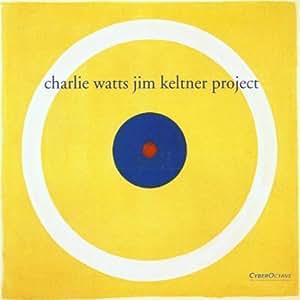 Charlie Watts Jim Keltner Project